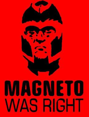 Magneto Was Right